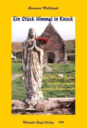 Marienerscheinung in Irland - Knock in Irland, der drittgrößten Marienwallfahrtsort